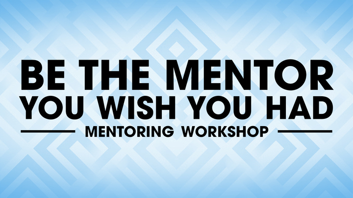 Be The Mentor You Wish You Had logo image