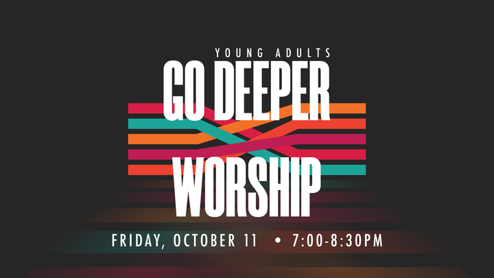 Young Adult Go Deeper Worship Night logo image