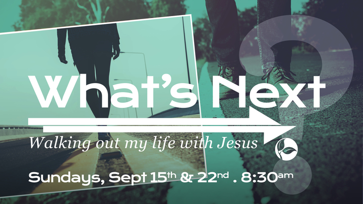 What's Next: Walking out my life with Jesus logo image