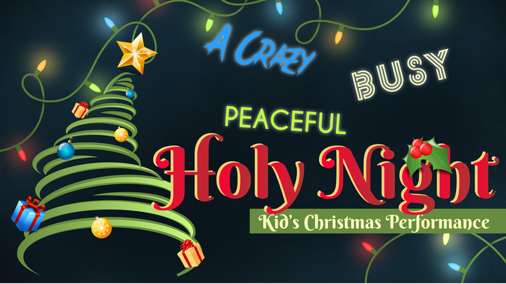 """A Crazy, Busy, Peaceful Holy Night"": Kid's Christmas Program logo image"