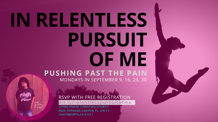 In Relentless Pursuit of Me:  Pushing Past the Pain  logo image