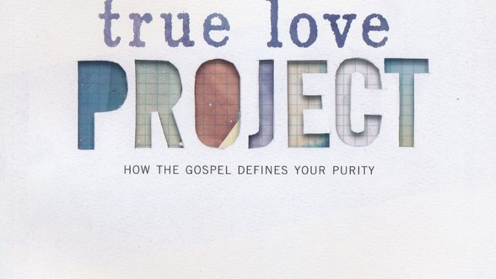 True Love Project (How the Gospel Defines Your Purity) logo image