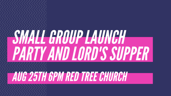 Small Group Launch Party and Lord's Supper logo image
