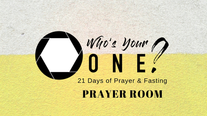 Prayer Room: Who's Your One? 21 Days of Prayer and Fasting logo image