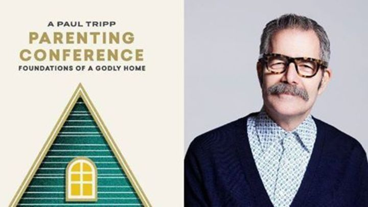 Paul Tripp Parenting Video Conference: Foundations of a Godly Home logo image
