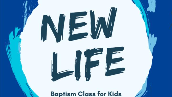 New Life- Baptism Class for Kids logo image