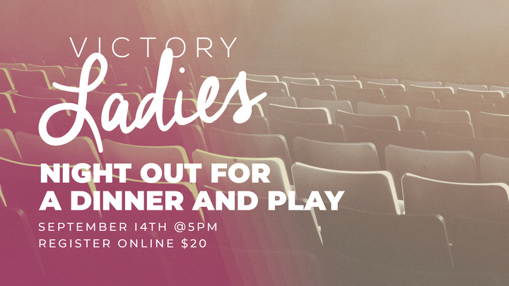 Victory Ladies Night Out For A Dinner & A Play logo image