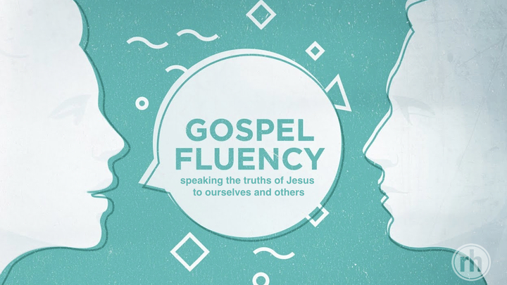 Gospel-Fluency: Speaking the Truths of Jesus to Ourselves and Others logo image