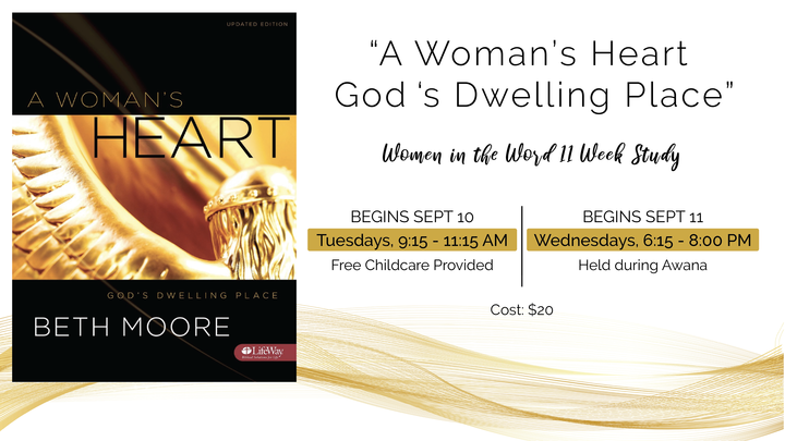 """Women in the Word Fall Tuesday Morning & Wednesday Evening Study: """"A Woman's Heart God's Dwelling Place"""" logo image"""