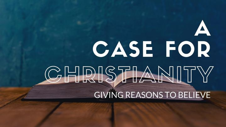 A Case for Christianity: Giving Reasons to Believe logo image