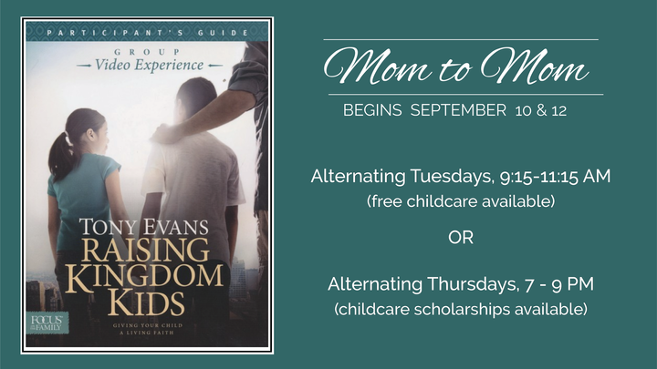 "Mom to Mom Fall Tuesday Morning & Thursday Evening Study: ""Raising Kingdom Kids"" byTony Evans logo image"