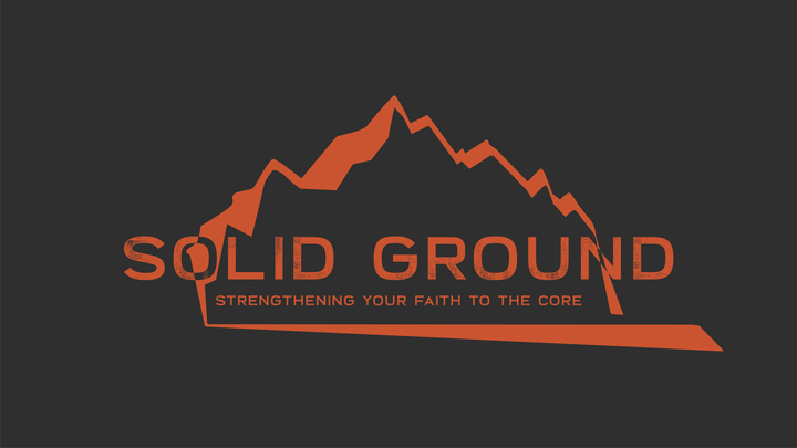 Solid Ground: Strengthening Your Faith to the Core logo image