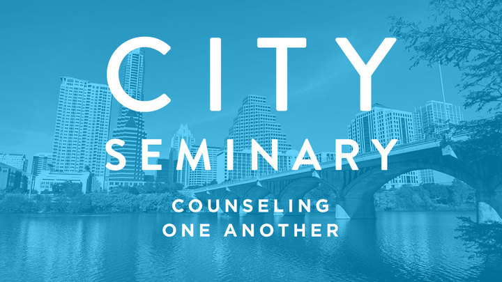 CITY SEMINARY | Fall Semester - Counseling One Another logo image
