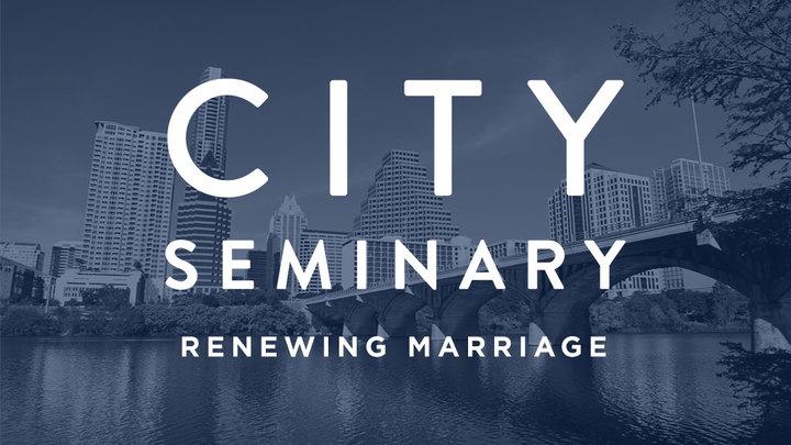 CITY SEMINARY | Fall Semester - Renewing Marriage logo image
