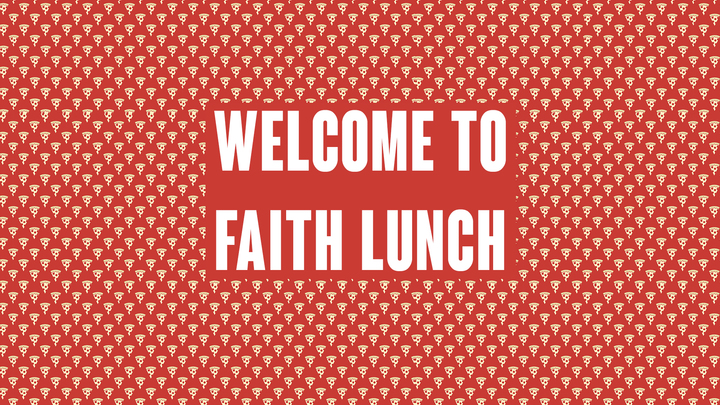 Welcome to Faith Lunch  logo image
