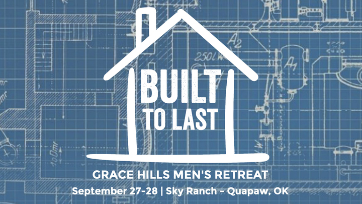 Built to Last: Grace Hills Men's Retreat logo image