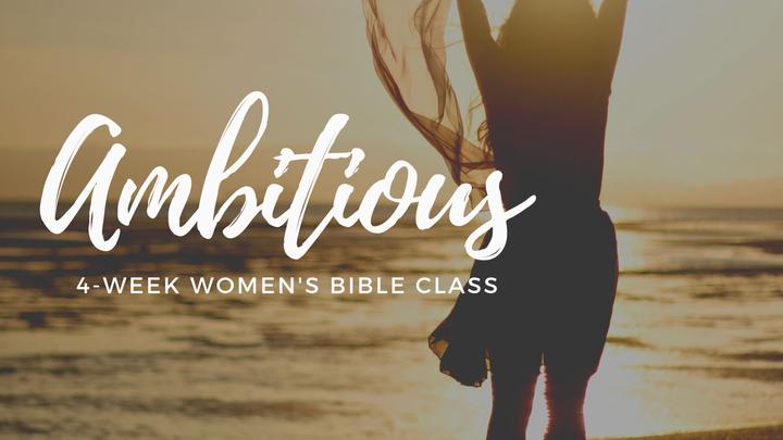 Women's Bible Class: Ambitious logo image