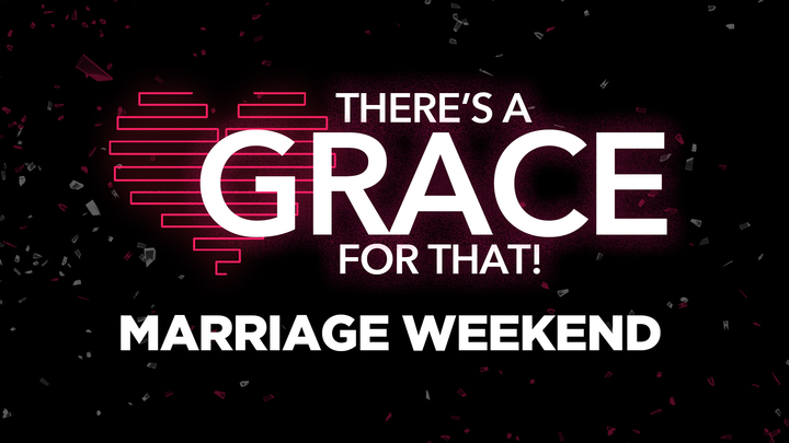 There's A Grace For That! - Marriage Weekend logo image