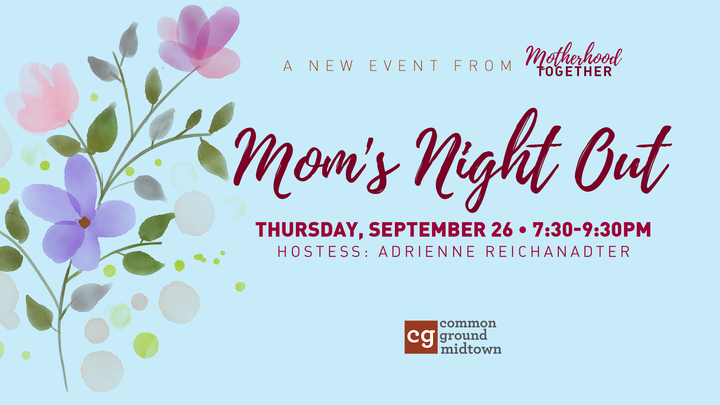 Mom's Night Out • With Motherhood Together • September 2019 logo image