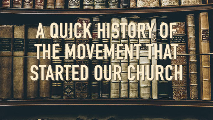 A Quick History of the Movement that Started our Church logo image