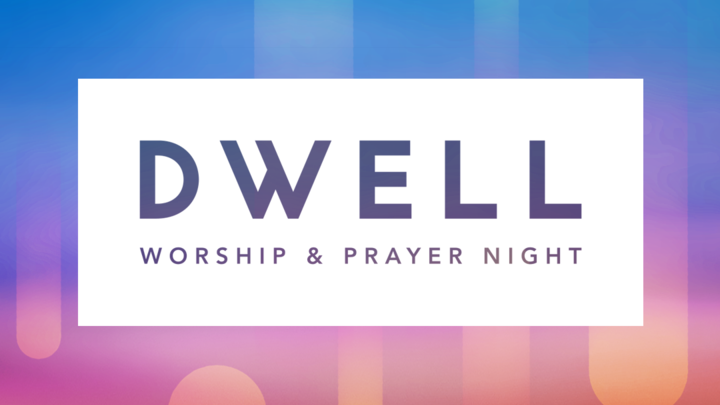 DWELL: Worship & Prayer Night logo image