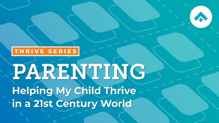 Parenting: Helping My Child Thrive in a 21st Century World logo image