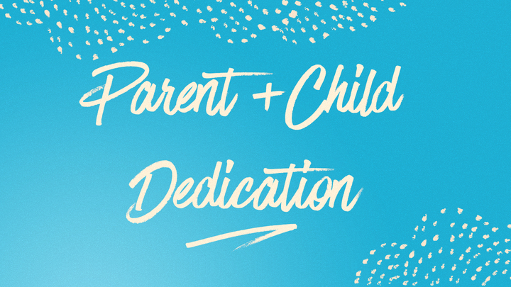 Parent & Child Dedication - October 2019 logo image