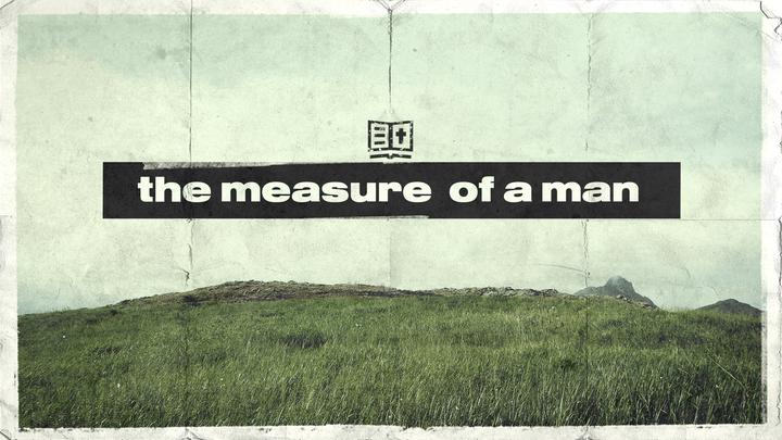 Men's Class - The Measure of a Man - Part 1 (Rialto Campus) logo image