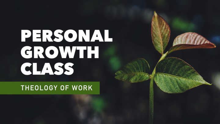 Personal Growth Class - Theology of Work  logo image