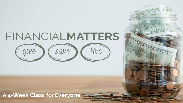 Financial Matters Class  ||   Wednesdays 6:30pm  ||   Begins 10/23 (4 Weeks) logo image