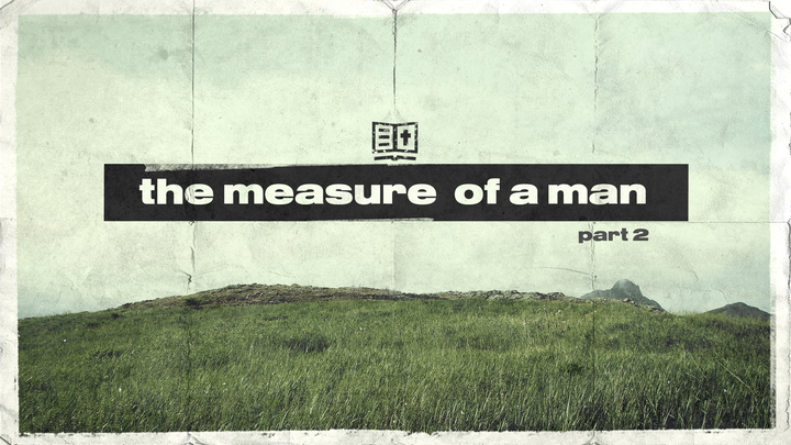 The Measure of a Man - Part 2 (Rialto Campus) logo image
