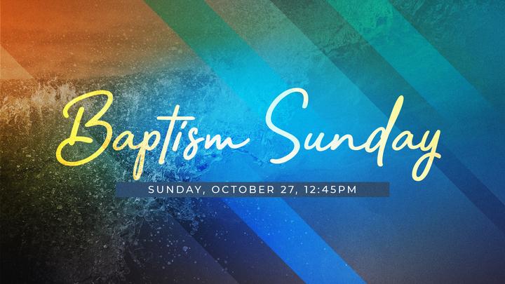 Baptism   ||  Sunday,  October 27  ||   12:45pm logo image