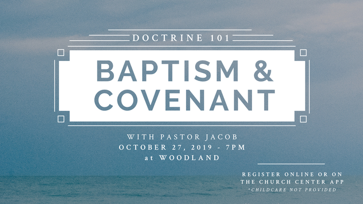 Baptism & Covenant: Doctrine 101 Series Event logo image