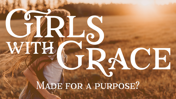 Girls with Grace: Made for a Purpose? logo image