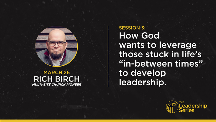 THE LEADERSHIP SERIES: Session 3 | Rich Birch logo image