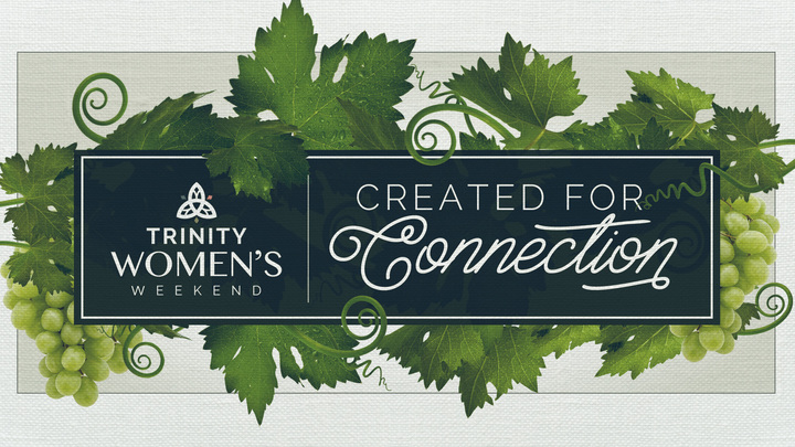 "Trinity Women's Weekend 2020 ""Created for Connection: Unlocking the Secrets of Abiding in Christ"" logo image"