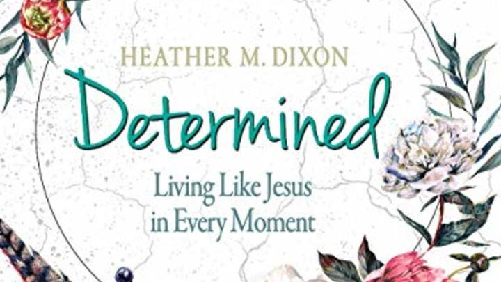R.E.A.L. Women AM Bible Study Determined by Heather M. Dixon logo image