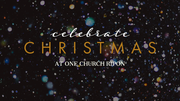 Ripon: Celebrate Christmas at One Church Ripon! logo image
