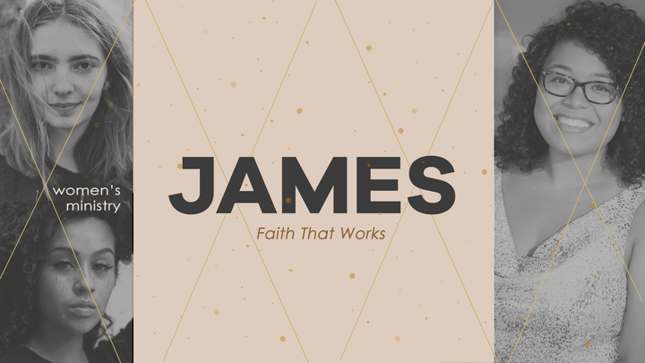 Women's Bible Study - James: Faith that Works (Rialto Campus) logo image