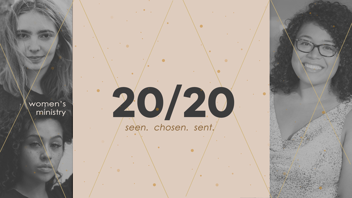 Women's Bible Study 20/20 Seen. Chosen. Sent. (Rialto Campus) logo image