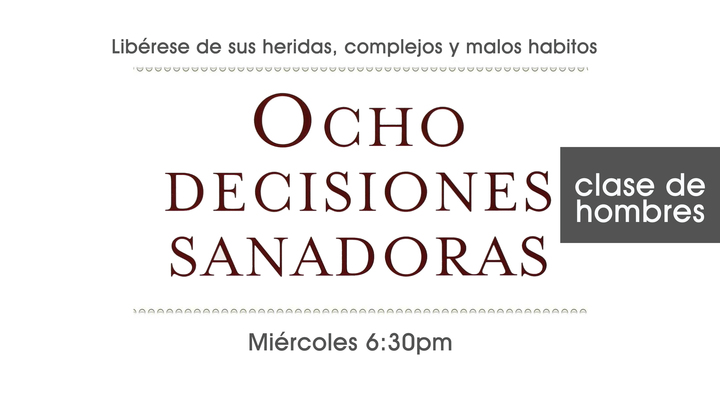 Ocho Decisiones Sanadoras - Hombres (Campus De Rialto) NOCHE DE FAMILIA logo image