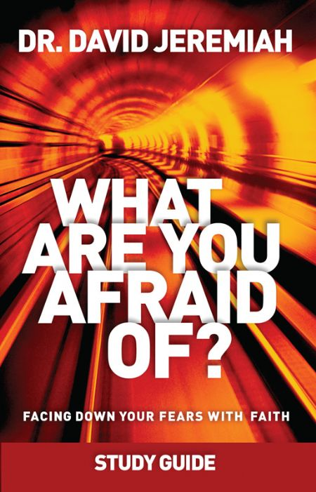 What are you afraid of  david jeremiah fall 2016