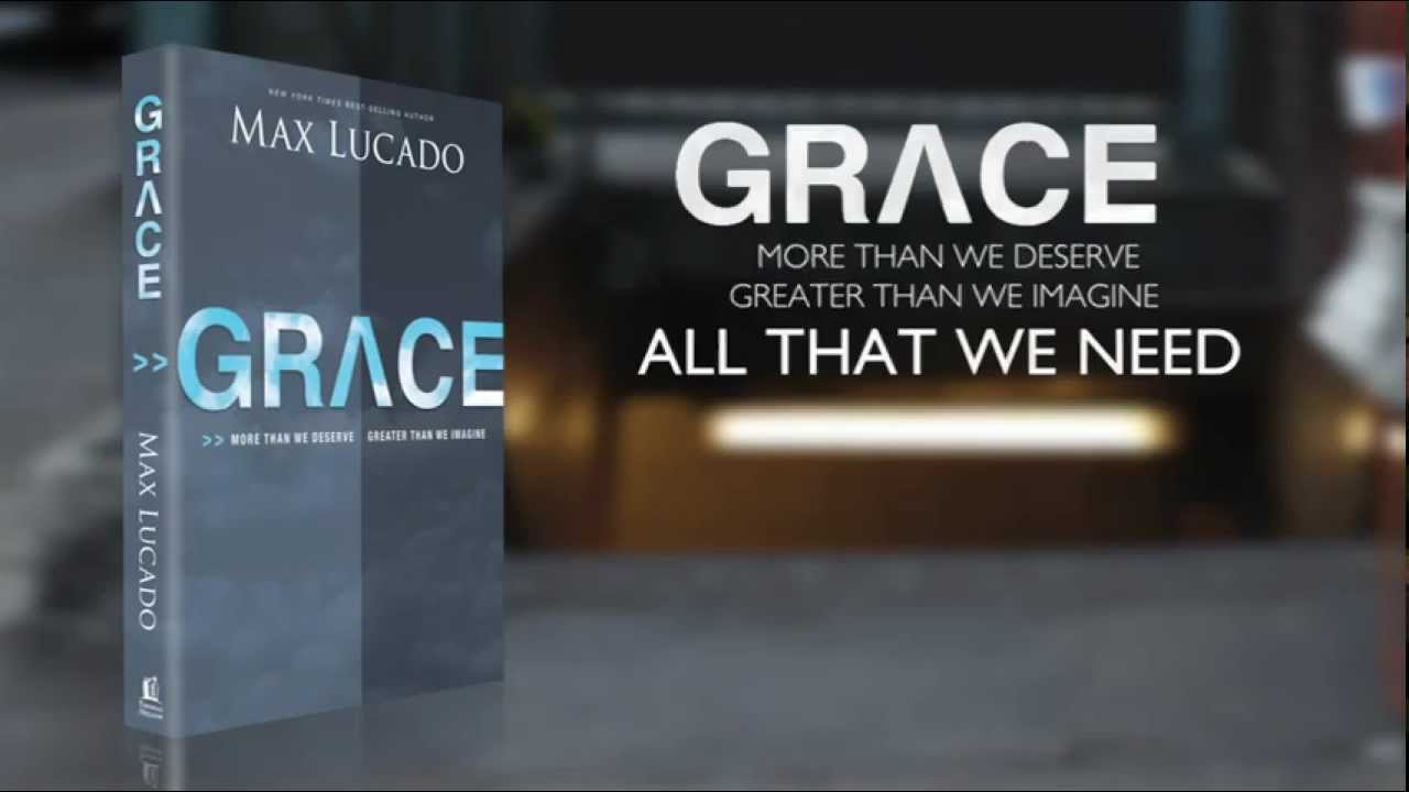Grace more than we deserve  greater than we imagine by max lucado 2016 fall study
