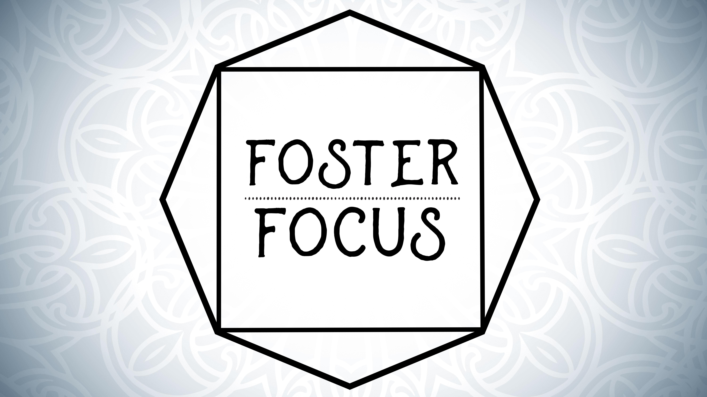 Foster focus graphic