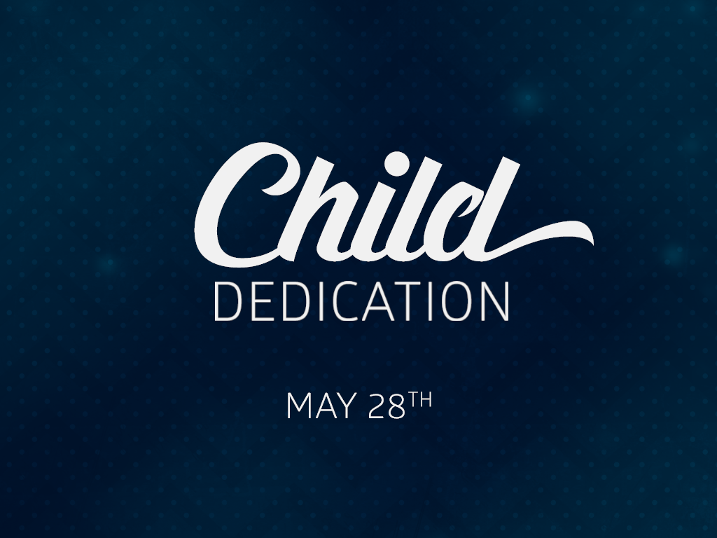 Child dedication events page may 28
