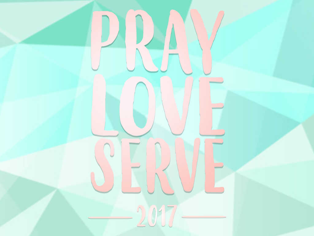 Pray love serve