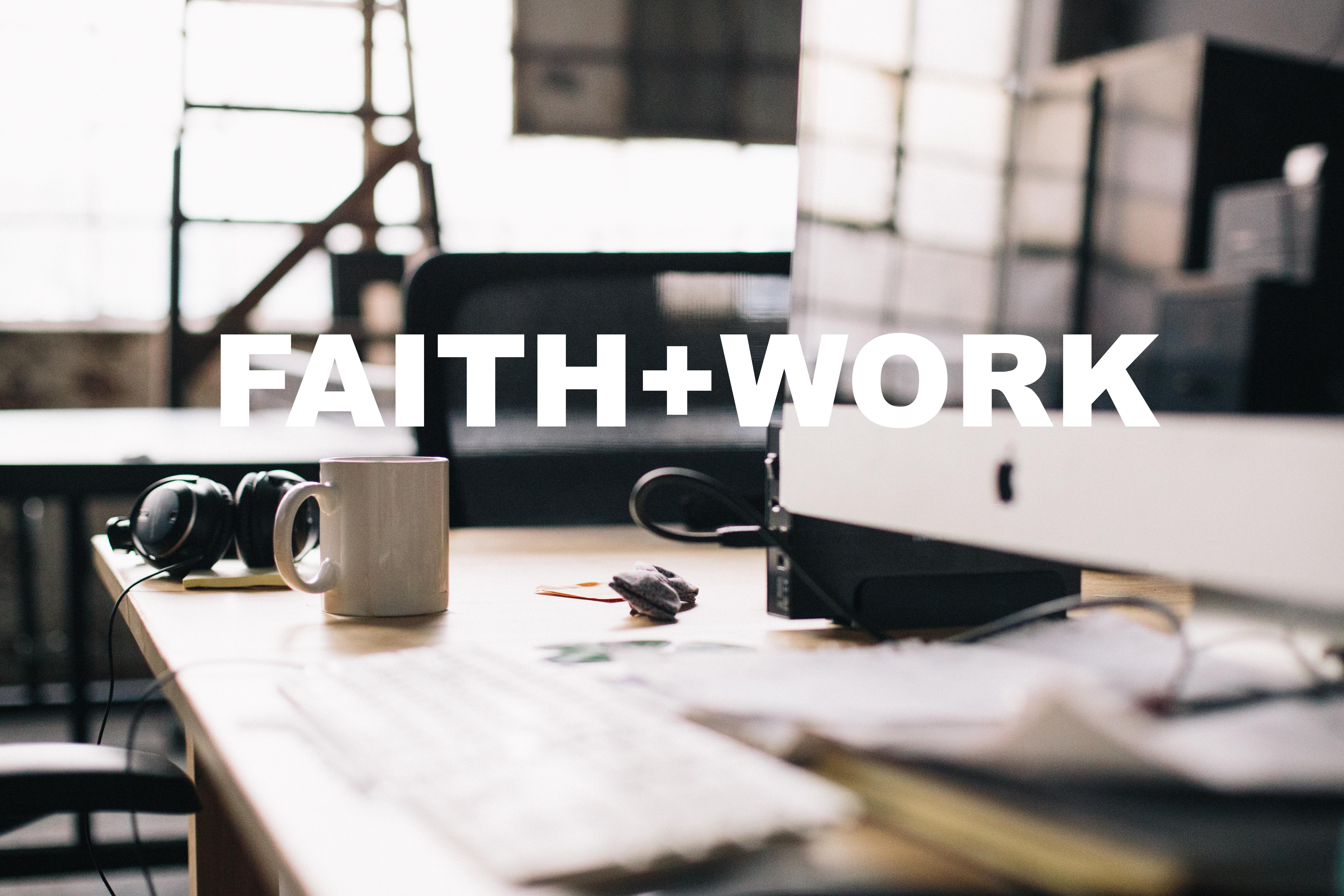 Faith work