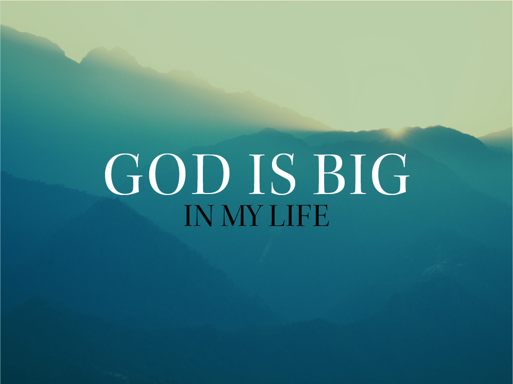 God is big in my life pco 01