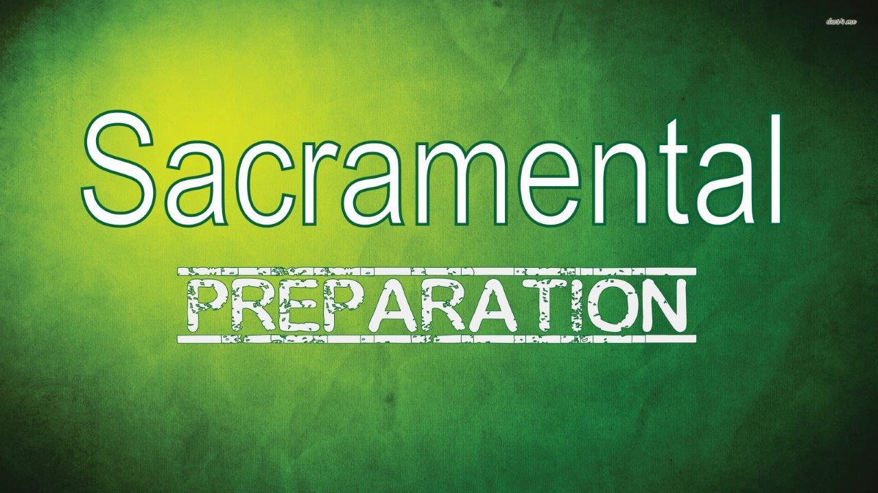 Sacramental prep