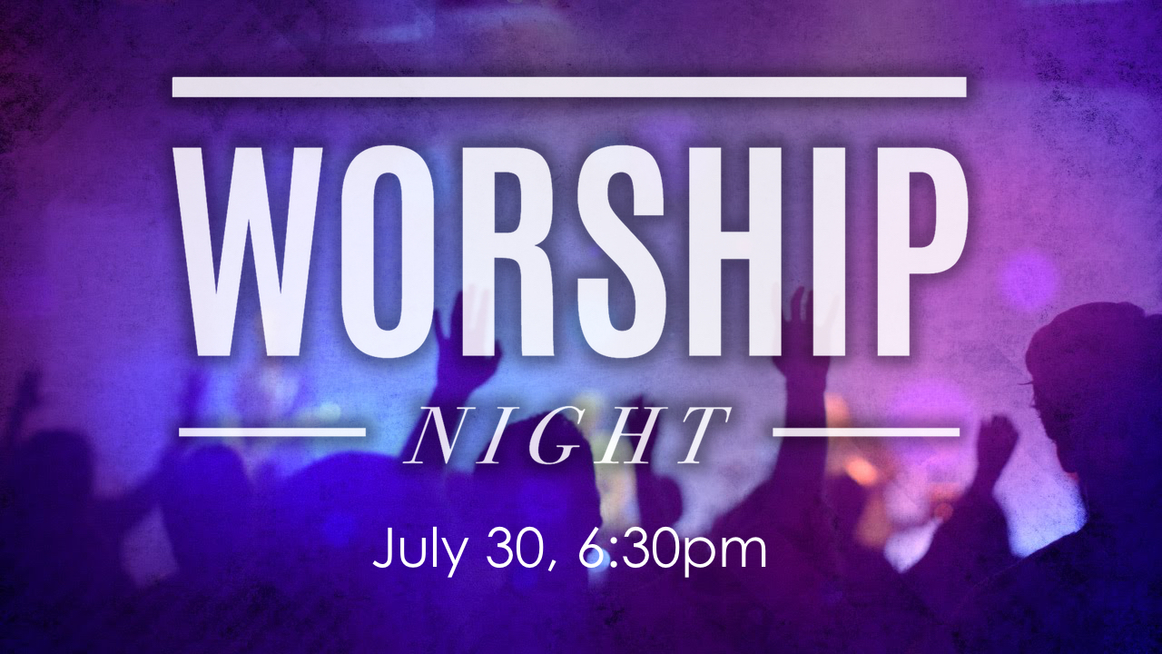 Worship night 7 30 17